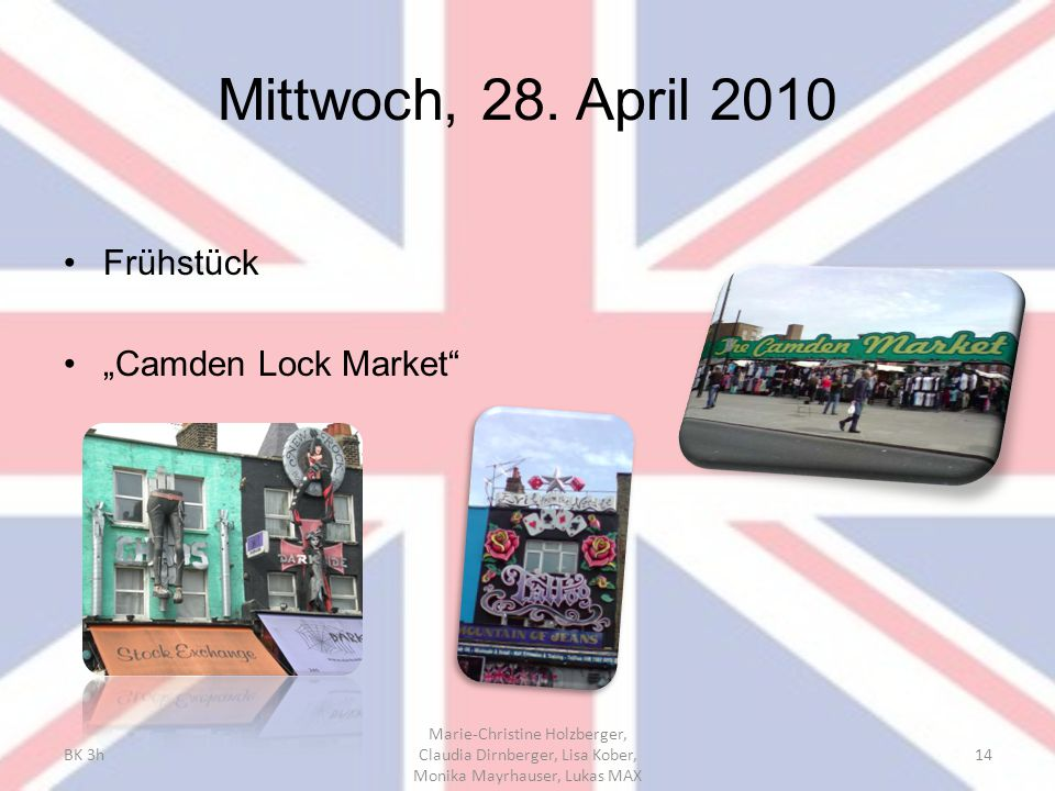 "Mittwoch, 28. April 2010 Frühstück ""Camden Lock Market BK 3h"