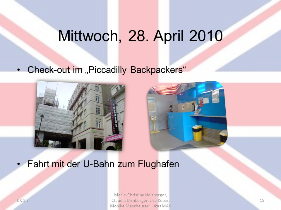 "Mittwoch, 28. April 2010 Check-out im ""Piccadilly Backpackers"
