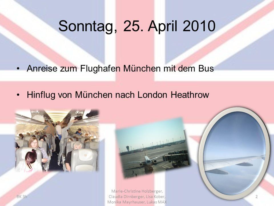 Sonntag, 25. April 2010 Anreise zum Flughafen München mit dem Bus