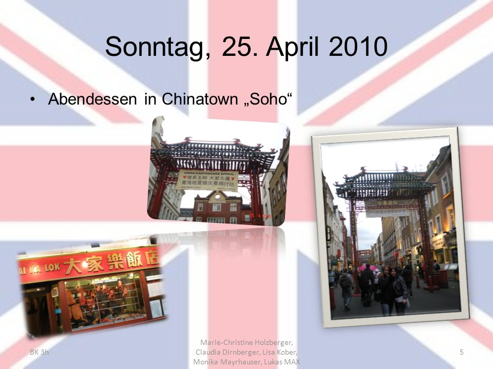 "Sonntag, 25. April 2010 Abendessen in Chinatown ""Soho BK 3h"