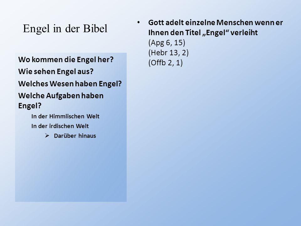 """Engel in der Bibel Gott adelt einzelne Menschen wenn er Ihnen den Titel """"Engel verleiht (Apg 6, 15) (Hebr 13, 2) (Offb 2, 1)"""