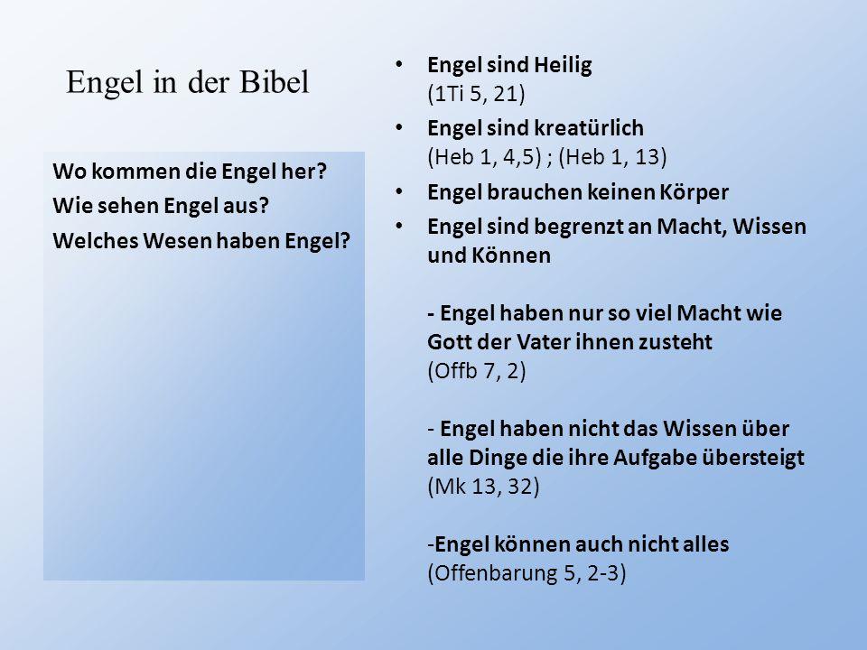 Engel in der Bibel Engel sind Heilig (1Ti 5, 21)