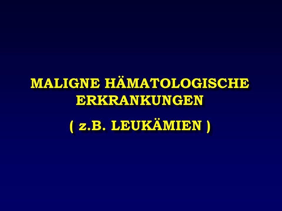 MALIGNE HÄMATOLOGISCHE ERKRANKUNGEN