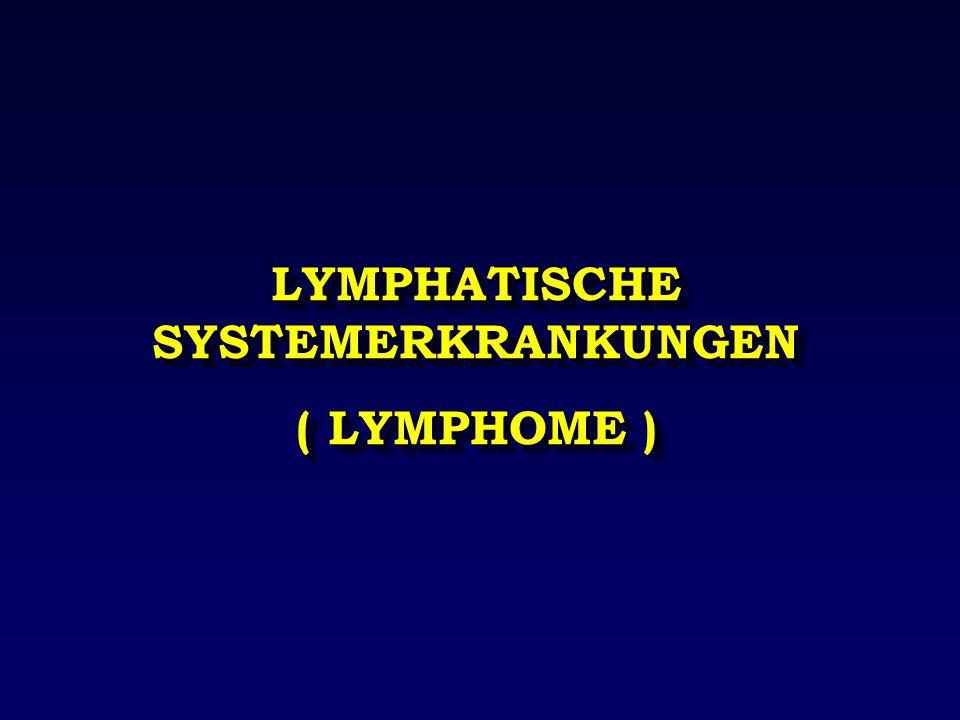 LYMPHATISCHE SYSTEMERKRANKUNGEN
