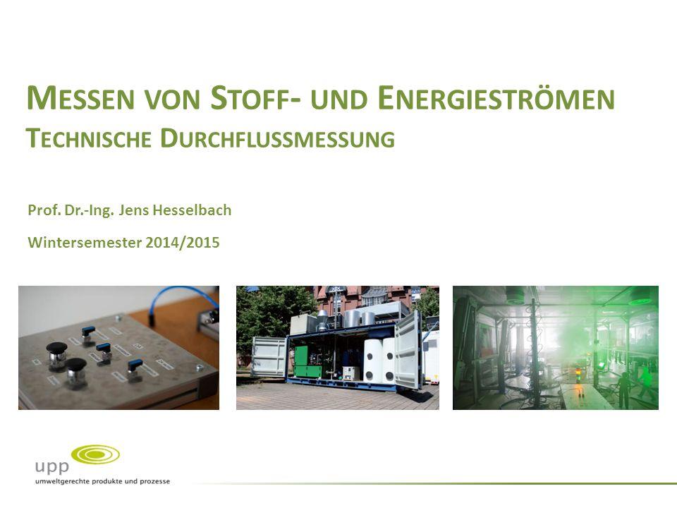 Messen von Stoff- und Energieströmen Technische Durchflussmessung