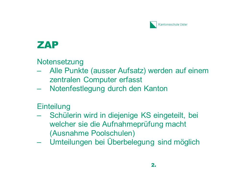 ZAP Notensetzung. Alle Punkte (ausser Aufsatz) werden auf einem zentralen Computer erfasst. Notenfestlegung durch den Kanton.