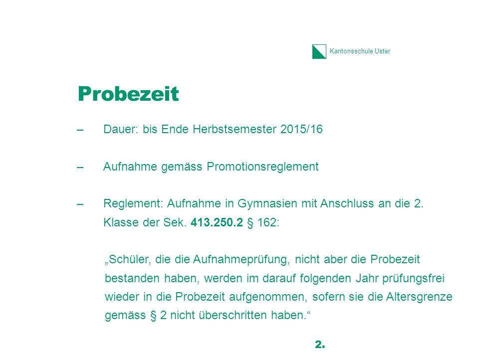 Probezeit Dauer: bis Ende Herbstsemester 2015/16