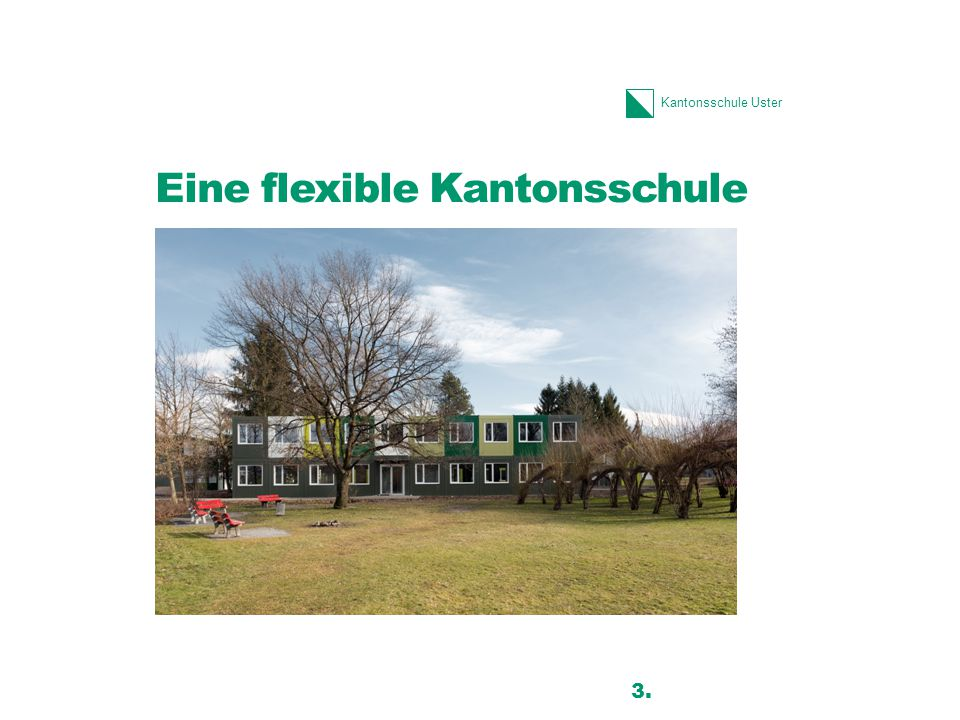 Eine flexible Kantonsschule