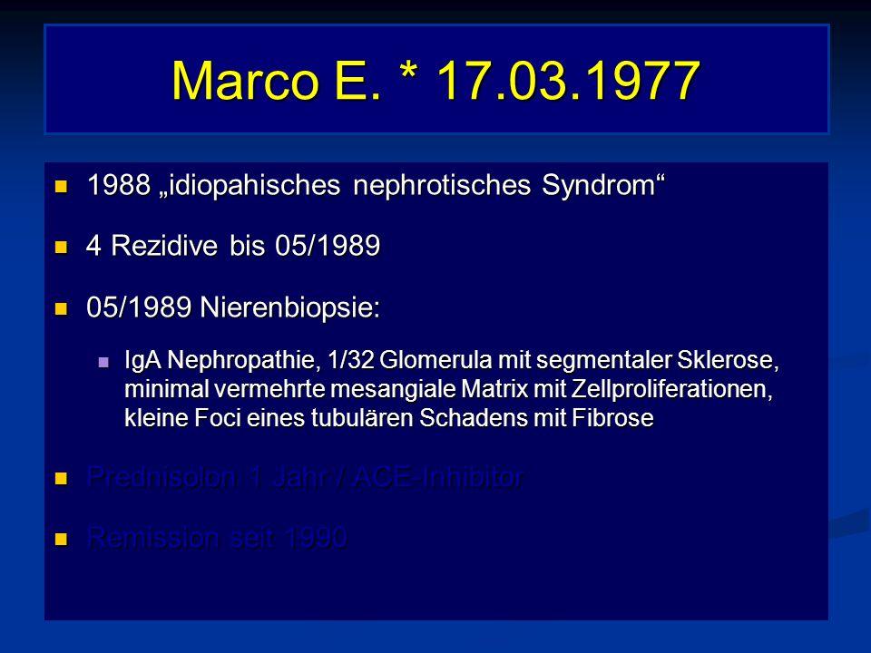 """Marco E. * 17.03.1977 1988 """"idiopahisches nephrotisches Syndrom"""