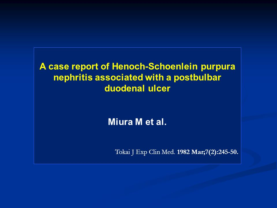 A case report of Henoch-Schoenlein purpura nephritis associated with a postbulbar duodenal ulcer