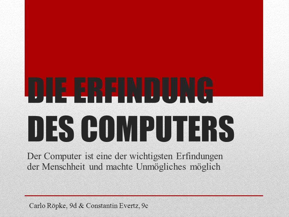 DIE ERFINDUNG DES COMPUTERS