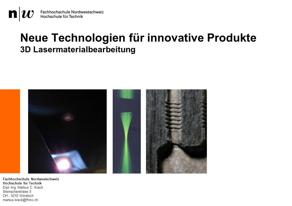 Neue Technologien für innovative Produkte 3D Lasermaterialbearbeitung