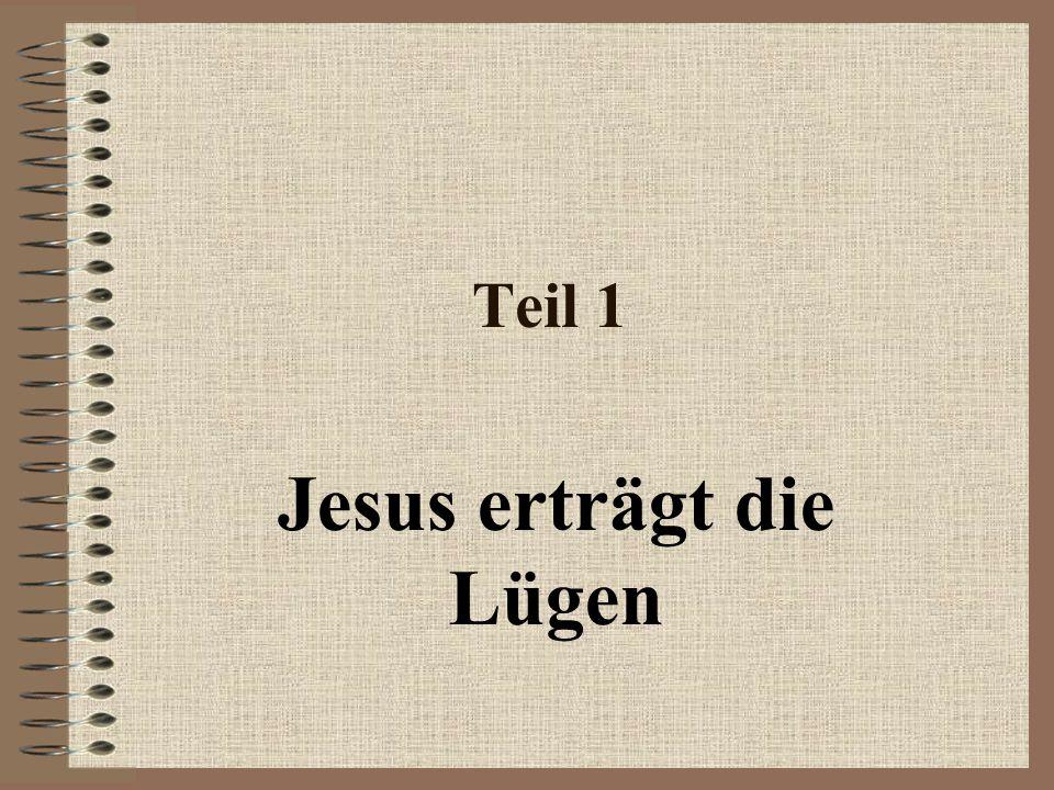Jesus erträgt die Lügen