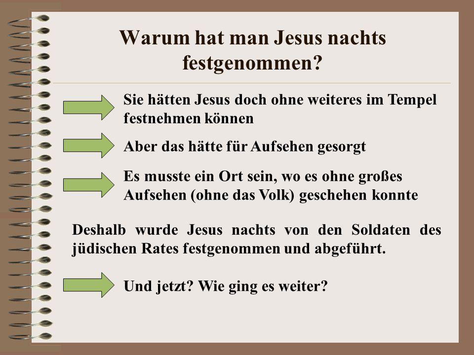 Warum hat man Jesus nachts festgenommen