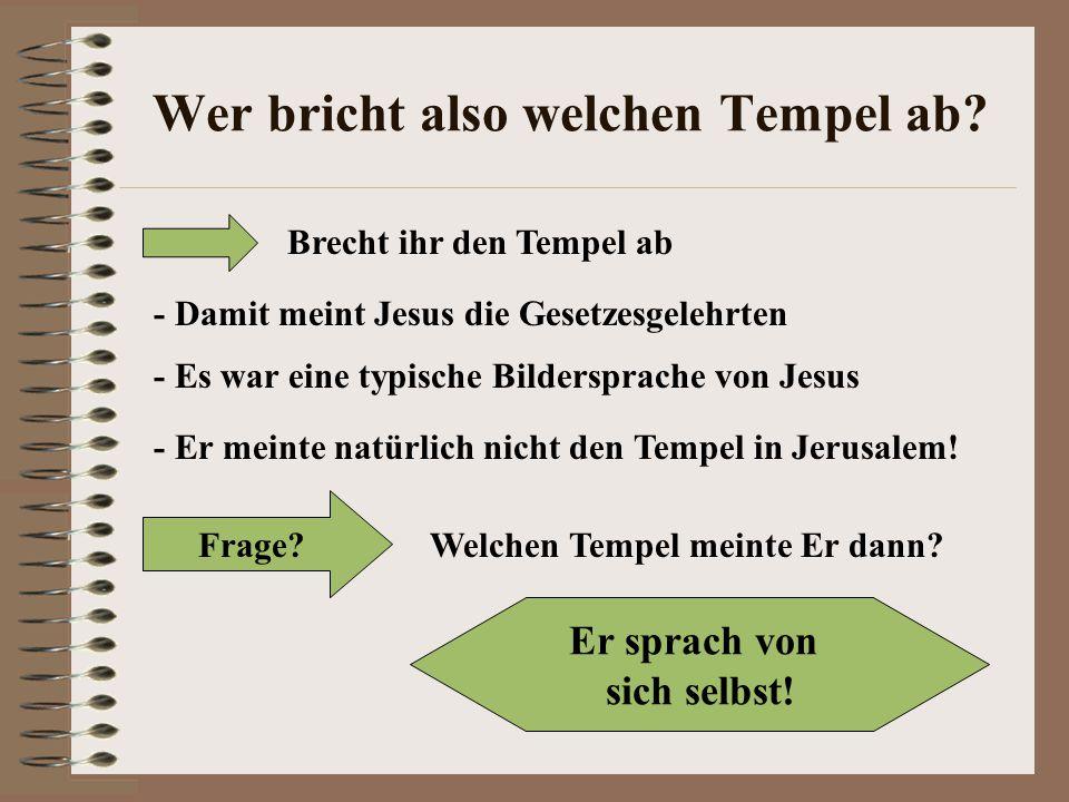 Wer bricht also welchen Tempel ab