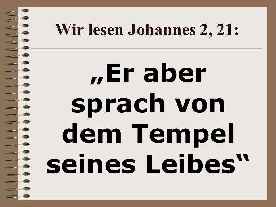 """""""Er aber sprach von dem Tempel seines Leibes"""