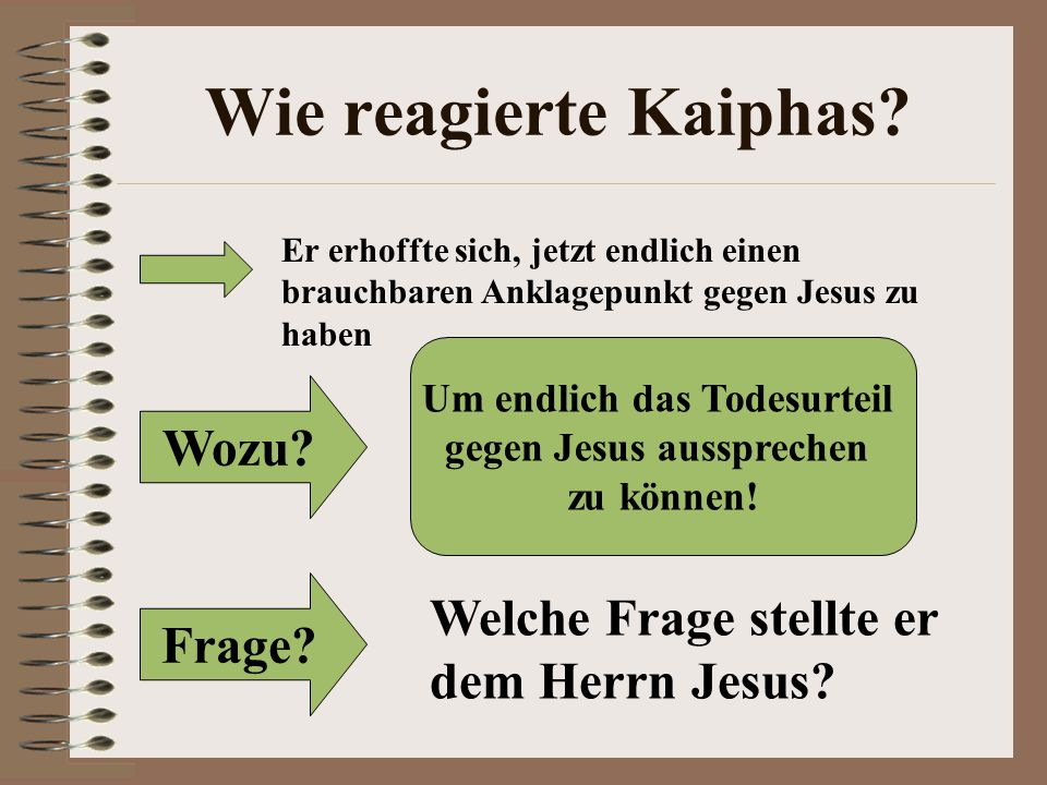 Um endlich das Todesurteil gegen Jesus aussprechen