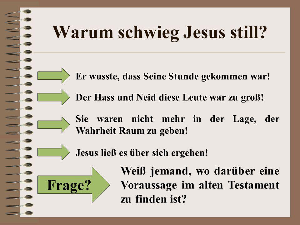 Warum schwieg Jesus still