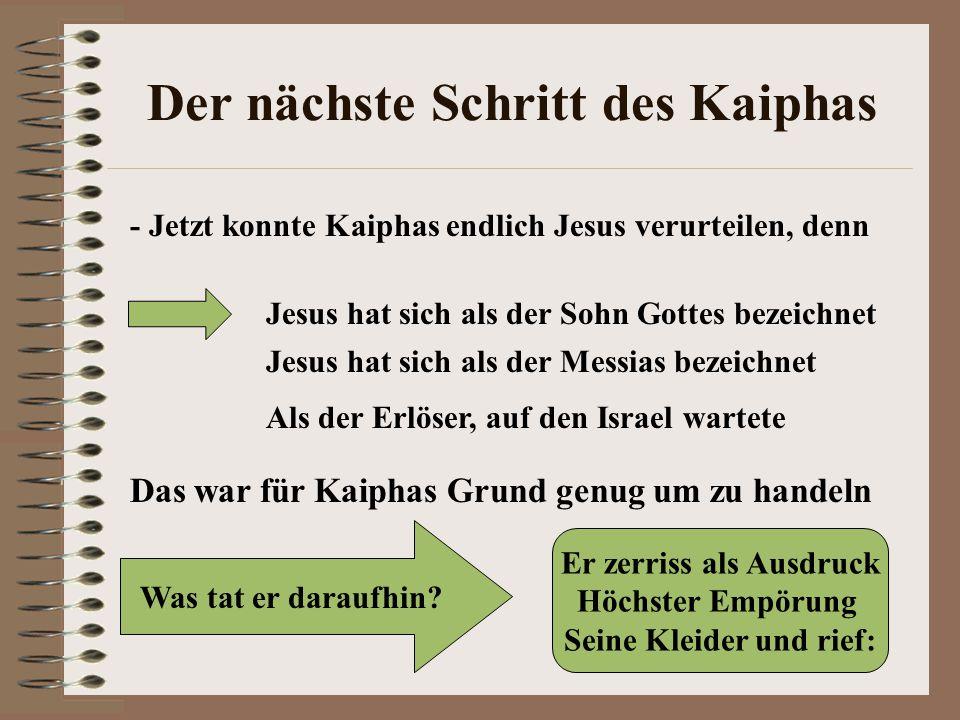 Der nächste Schritt des Kaiphas