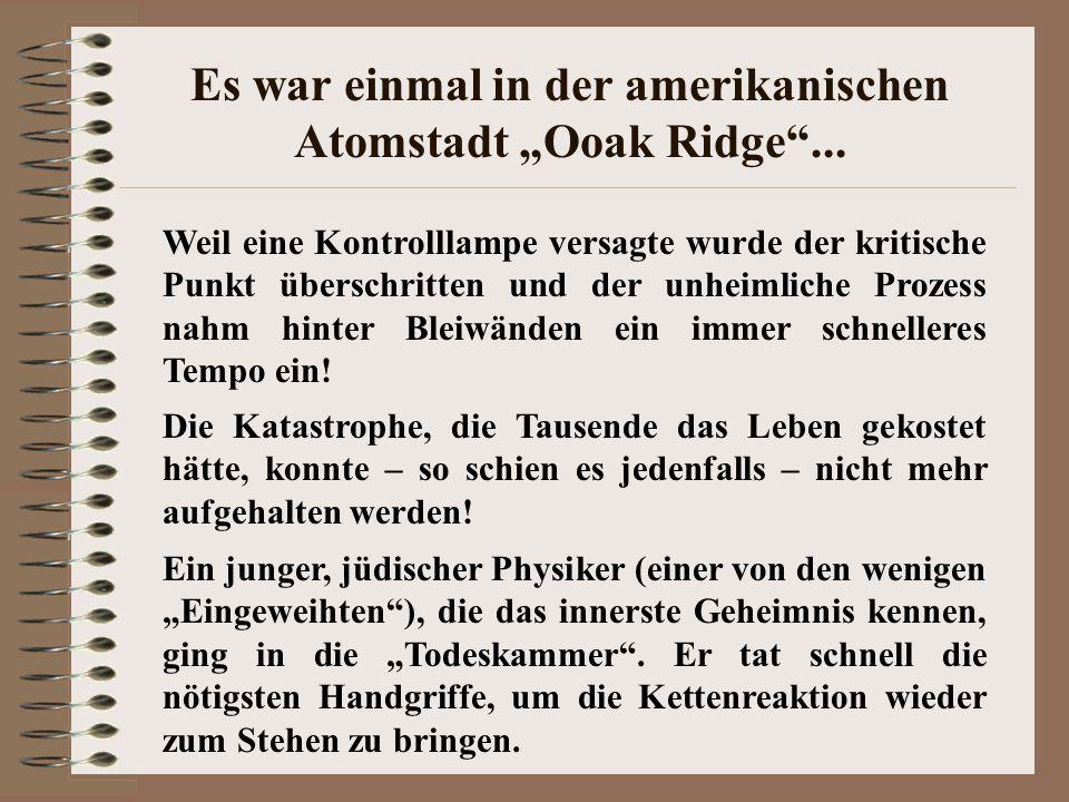 """Es war einmal in der amerikanischen Atomstadt """"Ooak Ridge ..."""