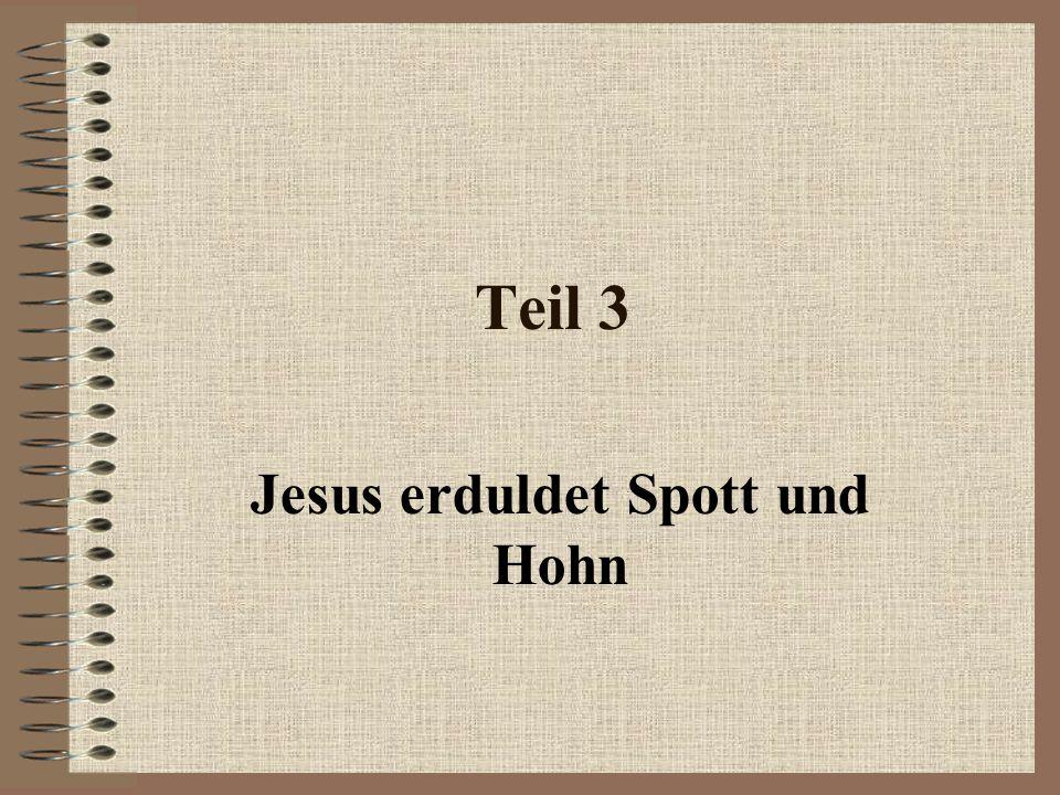 Jesus erduldet Spott und Hohn