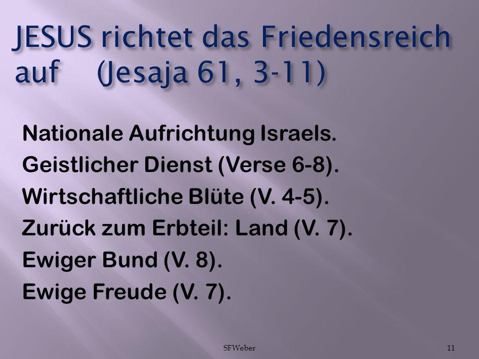 JESUS richtet das Friedensreich auf (Jesaja 61, 3-11)