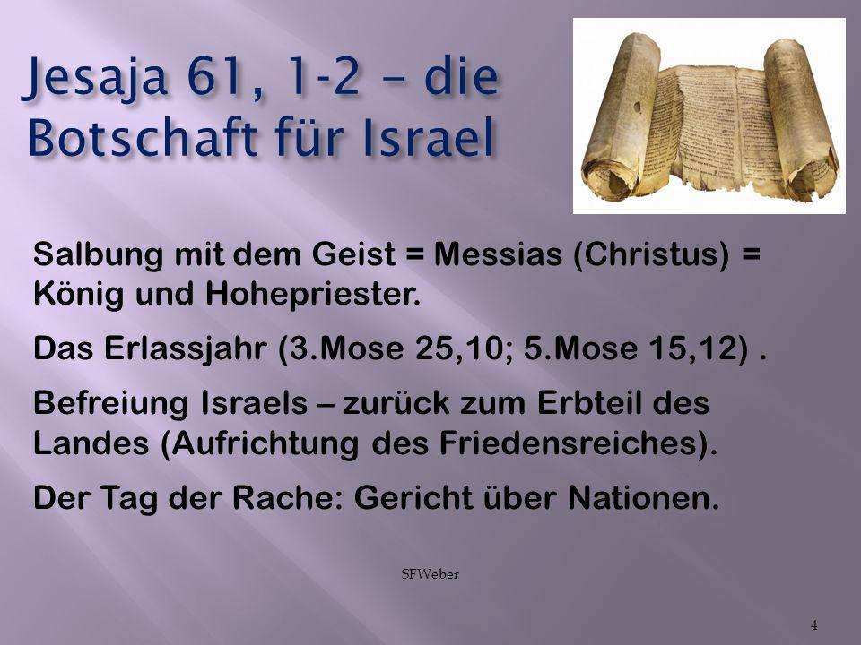 Jesaja 61, 1-2 – die Botschaft für Israel