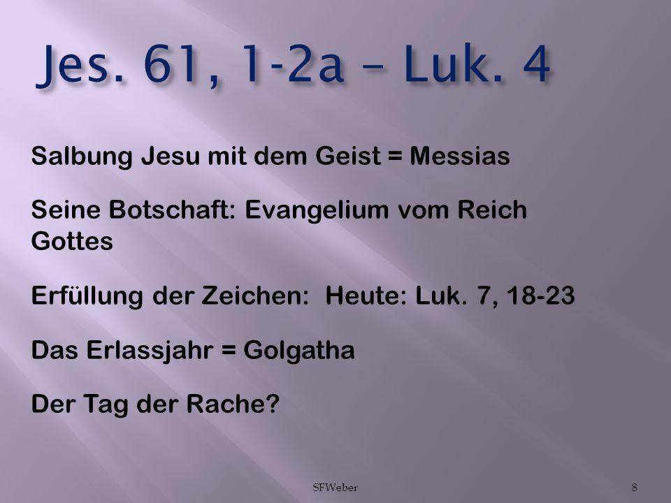Jes. 61, 1-2a – Luk. 4 Salbung Jesu mit dem Geist = Messias