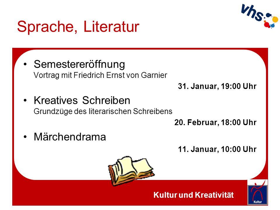 Sprache, Literatur Semestereröffnung Vortrag mit Friedrich Ernst von Garnier. 31. Januar, 19:00 Uhr.