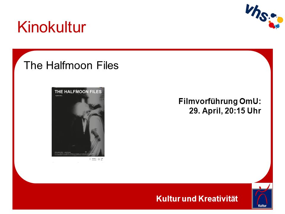 Kinokultur The Halfmoon Files Filmvorführung OmU: 29. April, 20:15 Uhr