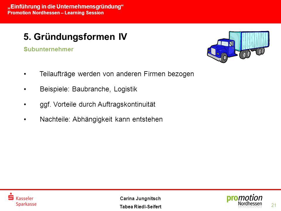 5. Gründungsformen IV Teilaufträge werden von anderen Firmen bezogen