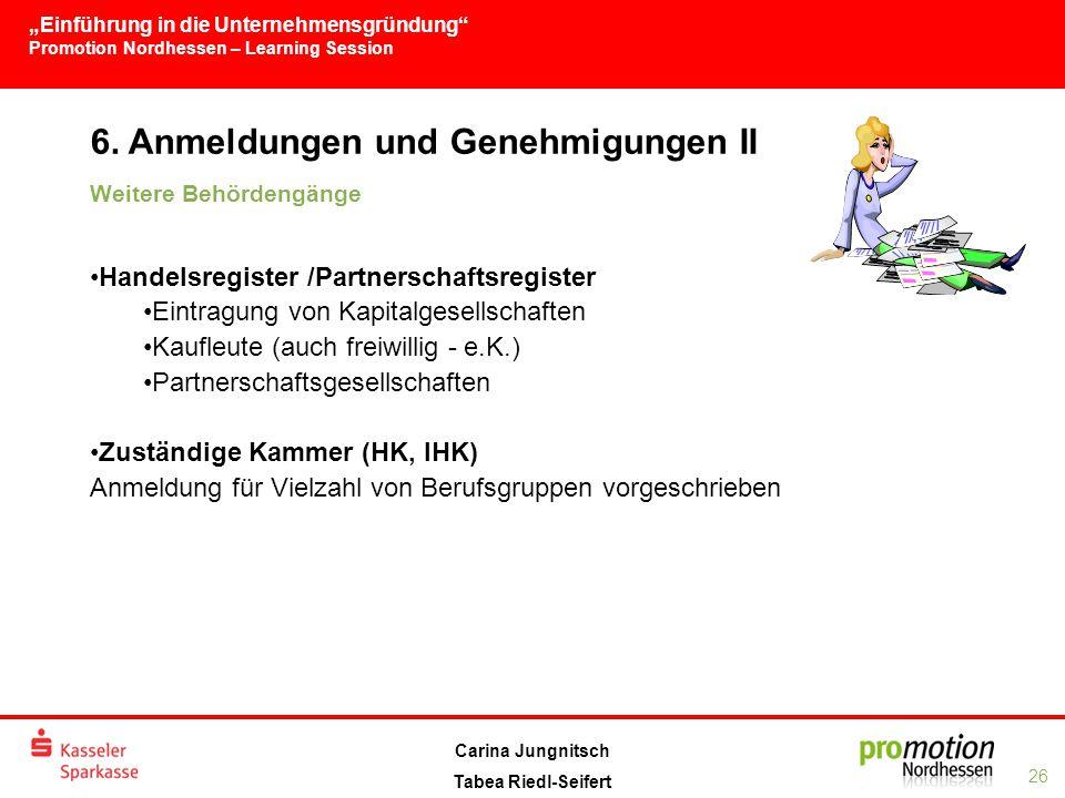 6. Anmeldungen und Genehmigungen II