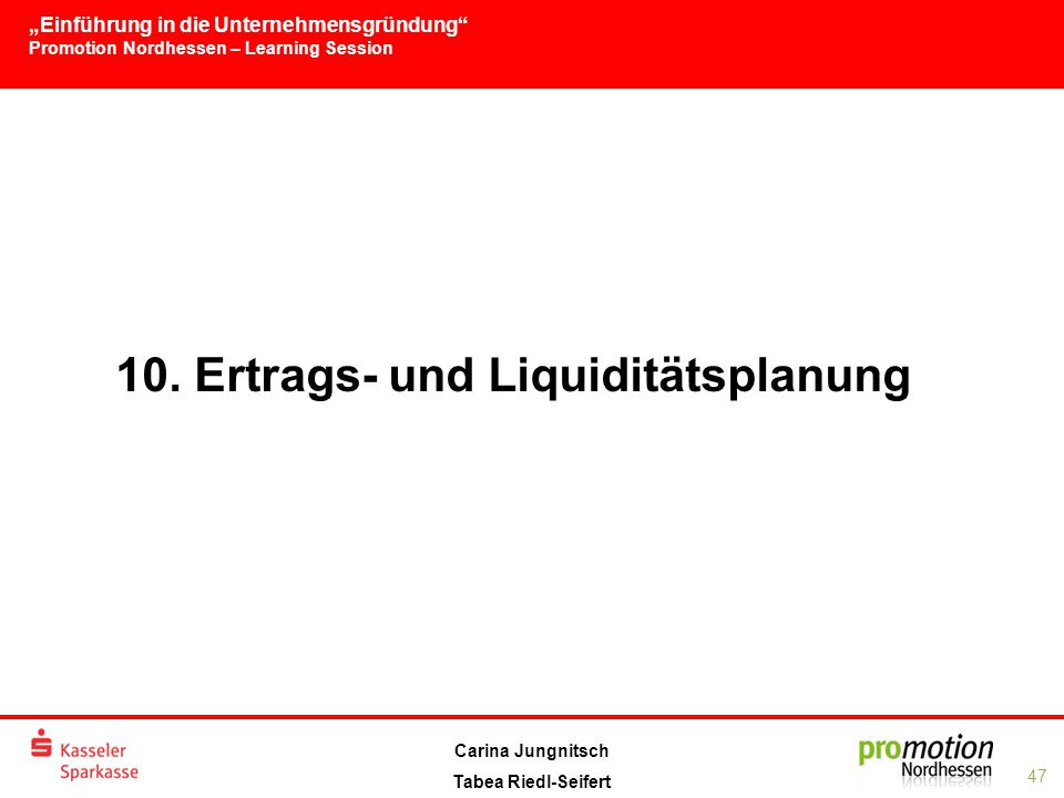 10. Ertrags- und Liquiditätsplanung
