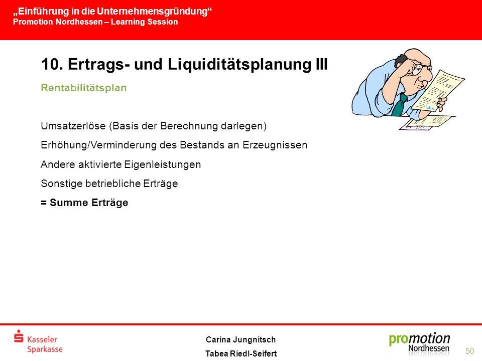 10. Ertrags- und Liquiditätsplanung III