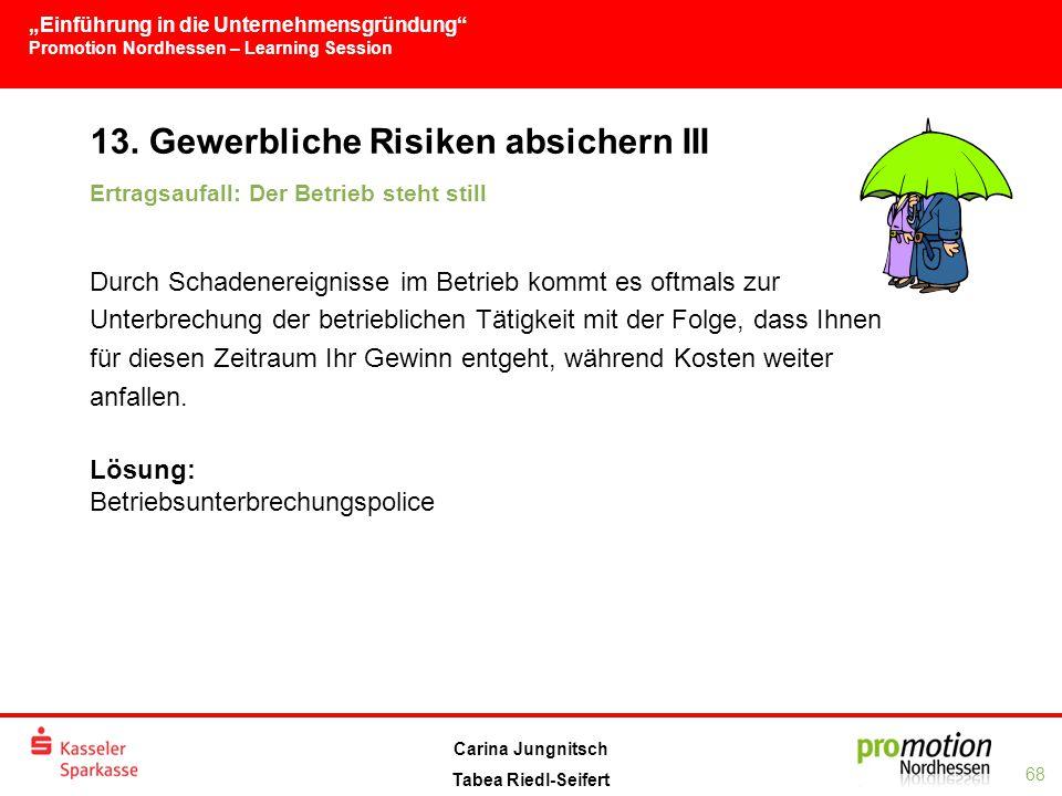 13. Gewerbliche Risiken absichern III