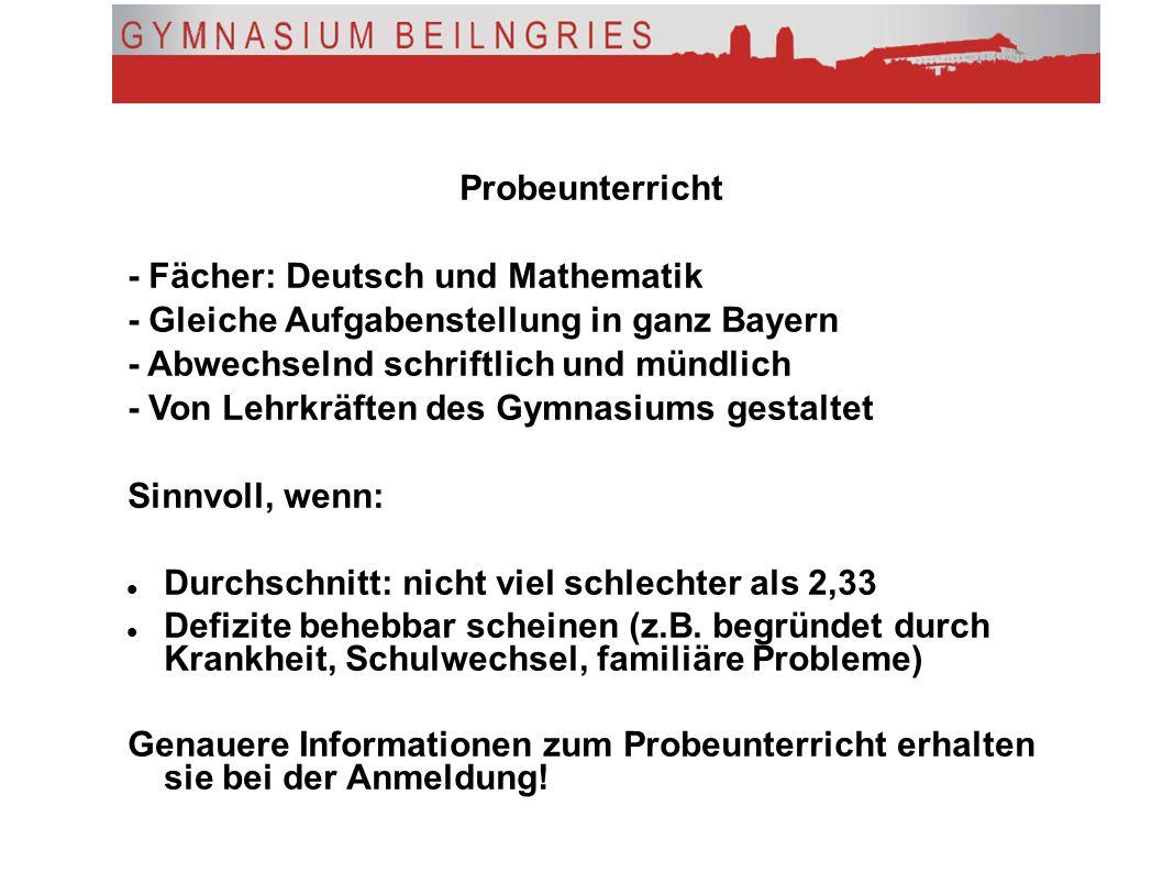 Probeunterricht - Fächer: Deutsch und Mathematik. - Gleiche Aufgabenstellung in ganz Bayern. - Abwechselnd schriftlich und mündlich.