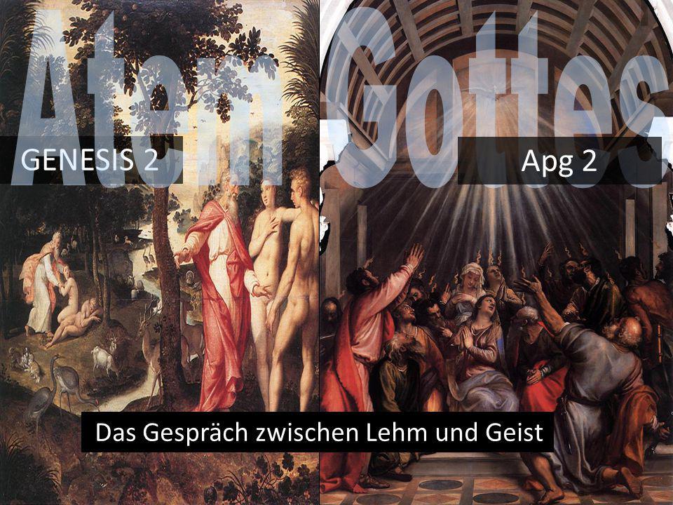 Atem Gottes GENESIS 2 Apg 2 Das Gespräch zwischen Lehm und Geist