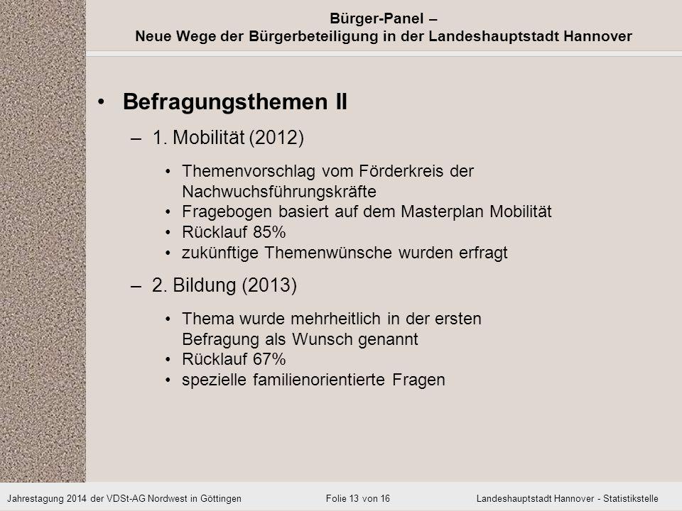 Befragungsthemen II 1. Mobilität (2012) 2. Bildung (2013)
