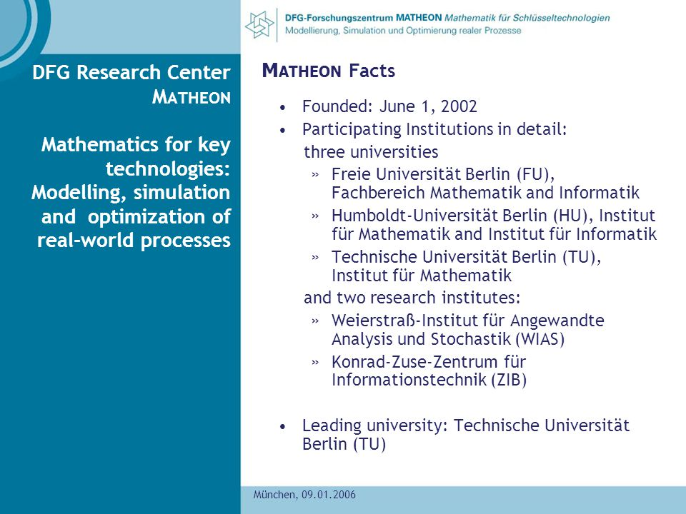DFG Research Center MATHEON Mathematics for key technologies: Modelling, simulation and optimization of real-world processes