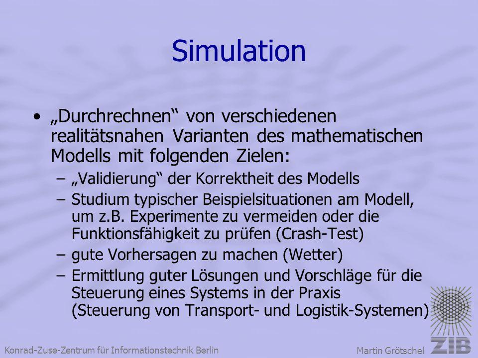 """Simulation """"Durchrechnen von verschiedenen realitätsnahen Varianten des mathematischen Modells mit folgenden Zielen:"""