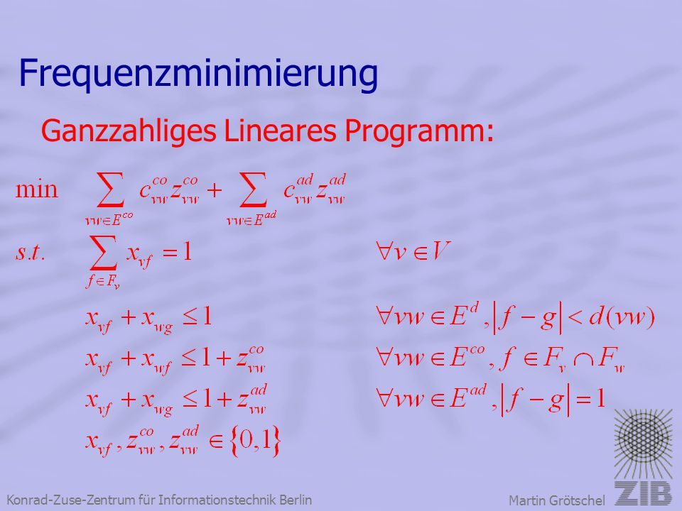 Frequenzminimierung Ganzzahliges Lineares Programm: