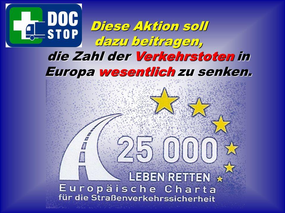 die Zahl der Verkehrstoten in Europa wesentlich zu senken.