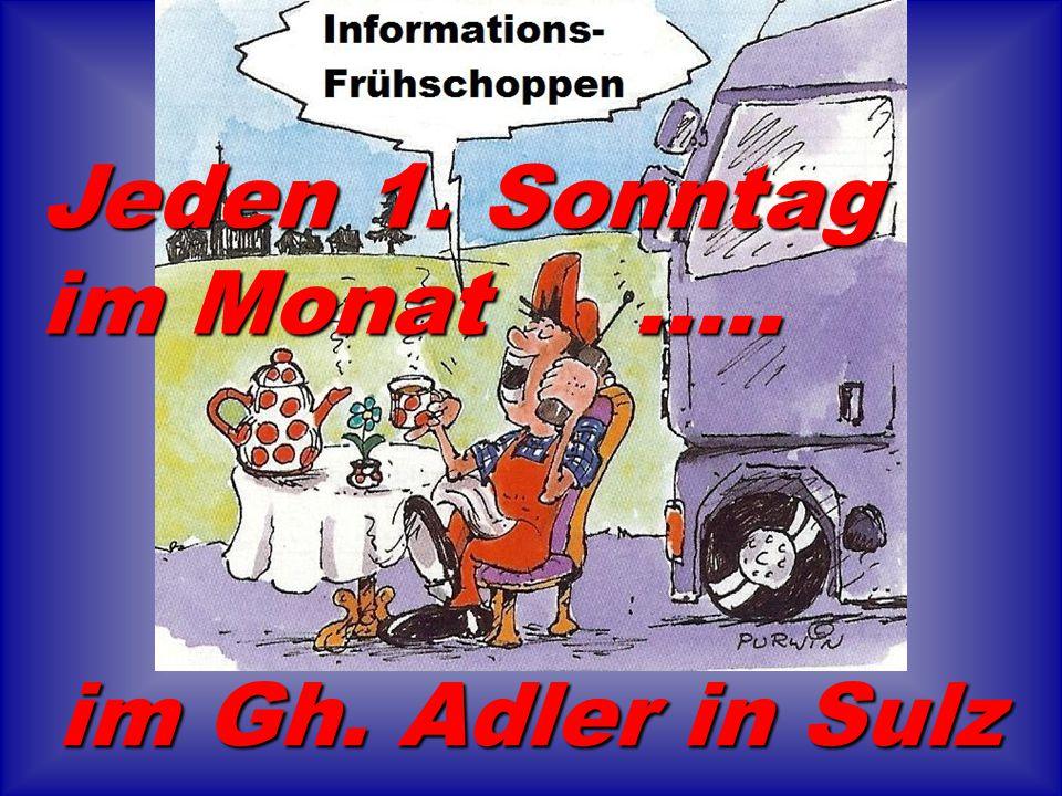 Jeden 1. Sonntag im Monat ..... im Gh. Adler in Sulz