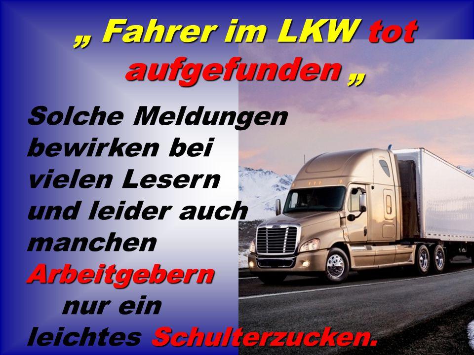""""""" Fahrer im LKW tot aufgefunden """""""