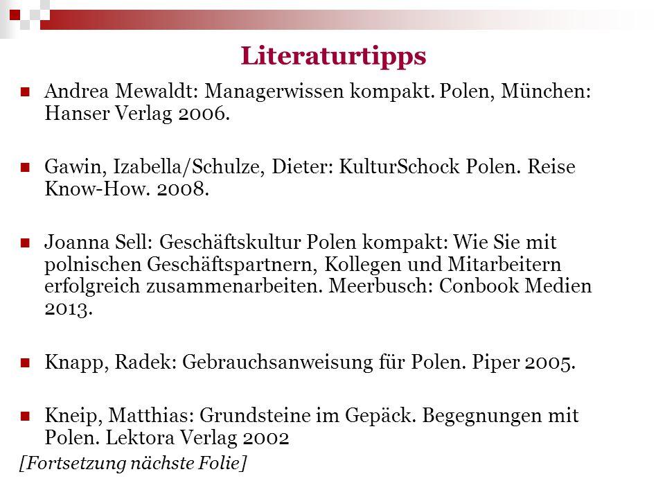 Literaturtipps Andrea Mewaldt: Managerwissen kompakt. Polen, München: Hanser Verlag 2006.