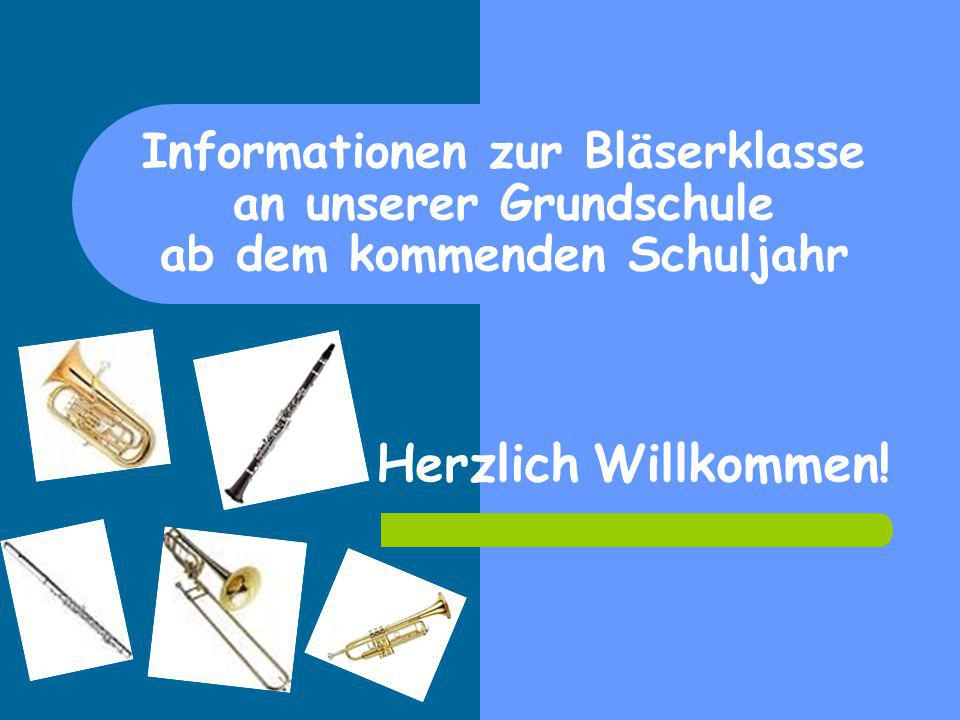 Informationen zur Bläserklasse an unserer Grundschule ab dem kommenden Schuljahr