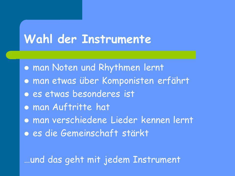 Wahl der Instrumente man Noten und Rhythmen lernt