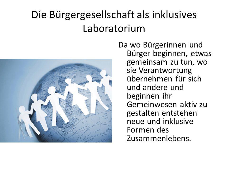 Die Bürgergesellschaft als inklusives Laboratorium