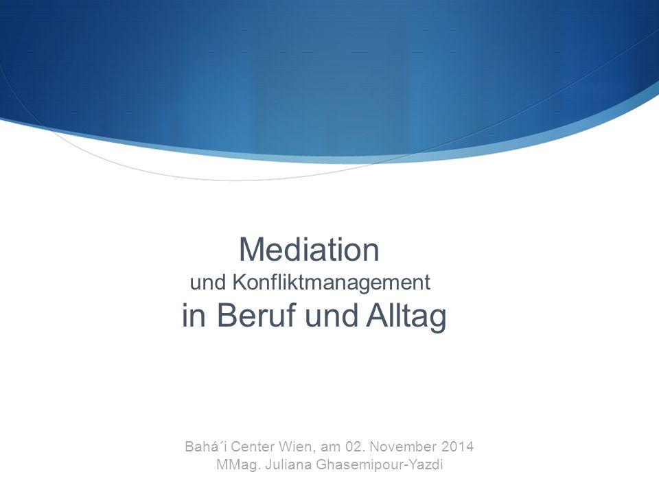 Mediation in Beruf und Alltag und Konfliktmanagement
