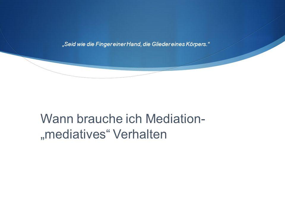 """Wann brauche ich Mediation- """"mediatives Verhalten"""